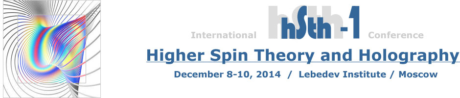 Higher Spin Theory and Holography, December 8-10, 2014, Lebedev Institute